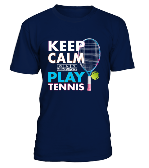 KEEP CALM AND PALY TENNIS