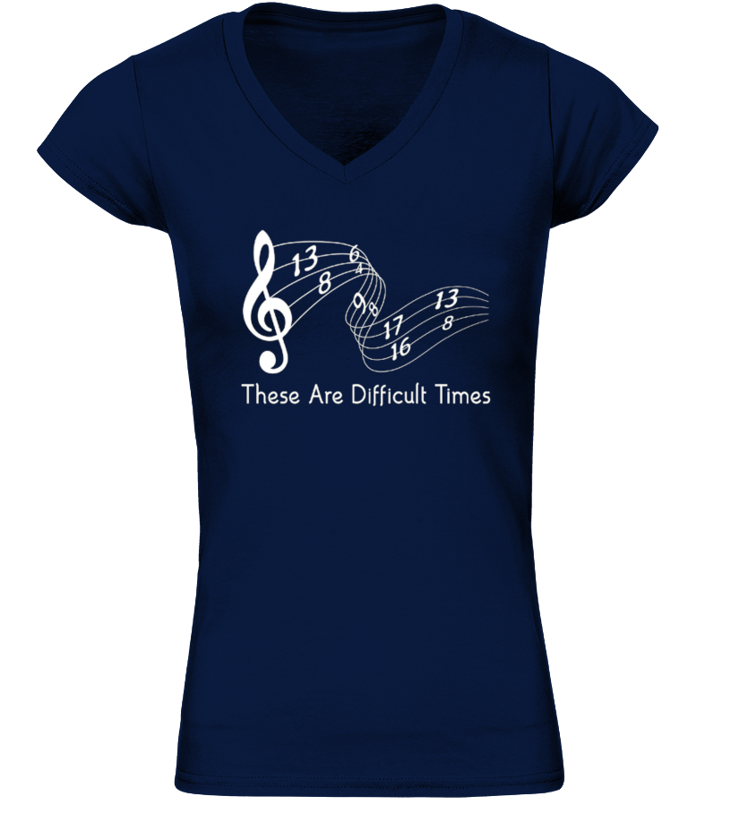 0d4a9fb6183 These Are Difficult Times - Funny Music - T-shirt