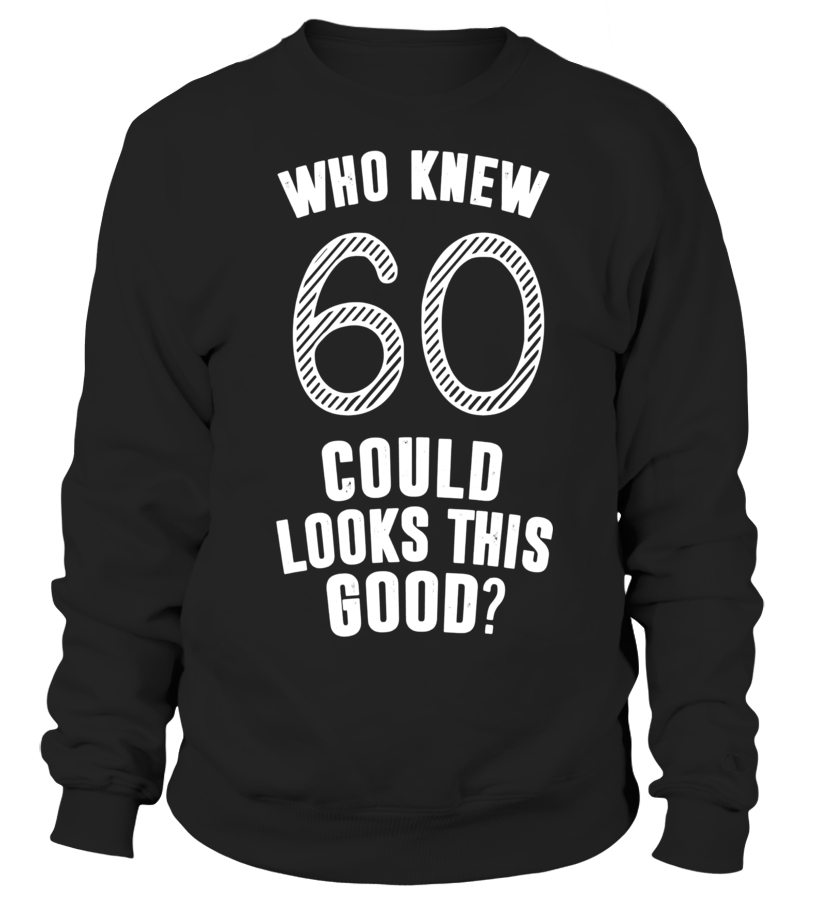 60th Birthday Gifts Tshirt 60 Looks This Good Year Old