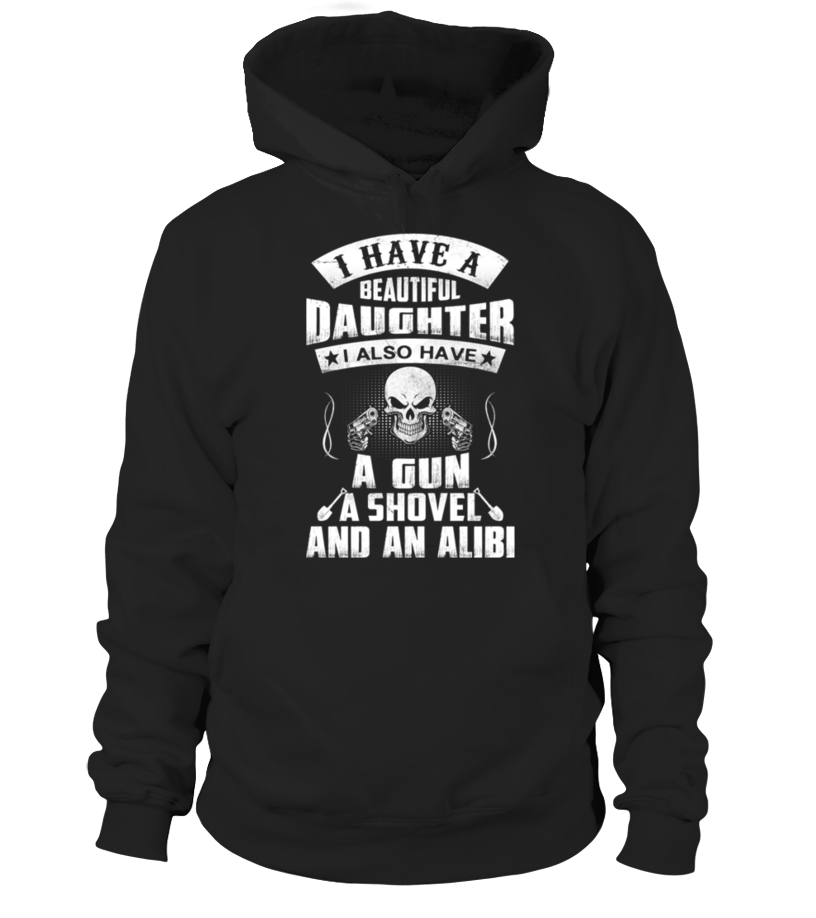 56a2101642d i have a beautiful daughter i also have a gun a shovel and an alibi ...