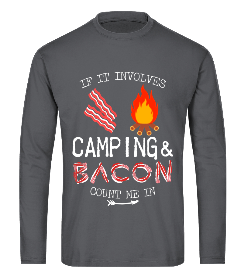 6ca199b4 Funny Camping Shirts If It Involves Bacon Count Me In Tshirt ...