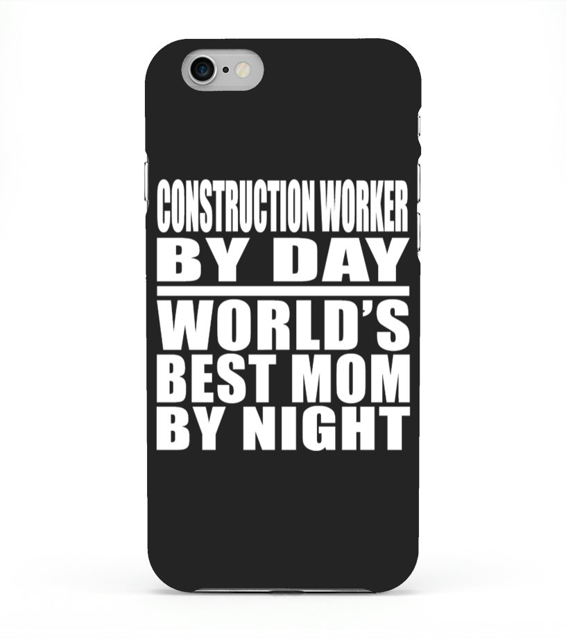 competitive price 80408 4a58e Construction Worker By Day World's Best - iPhone 6 Case | Teezily
