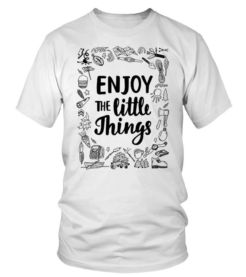 Enjoy The Little Things Camping T Shirts T Shirt Teezily