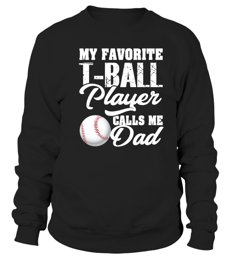 729d1259 My Favorite T-Ball Player Calls Me Dad - T-shirt | Teezily