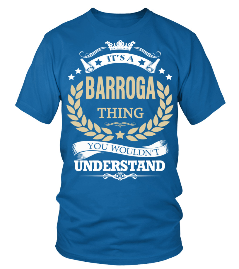 6ee97d9c BARROGA - It's a BARROGA Thing | Giftsofy: Shirts, Hoodies, Posters ...