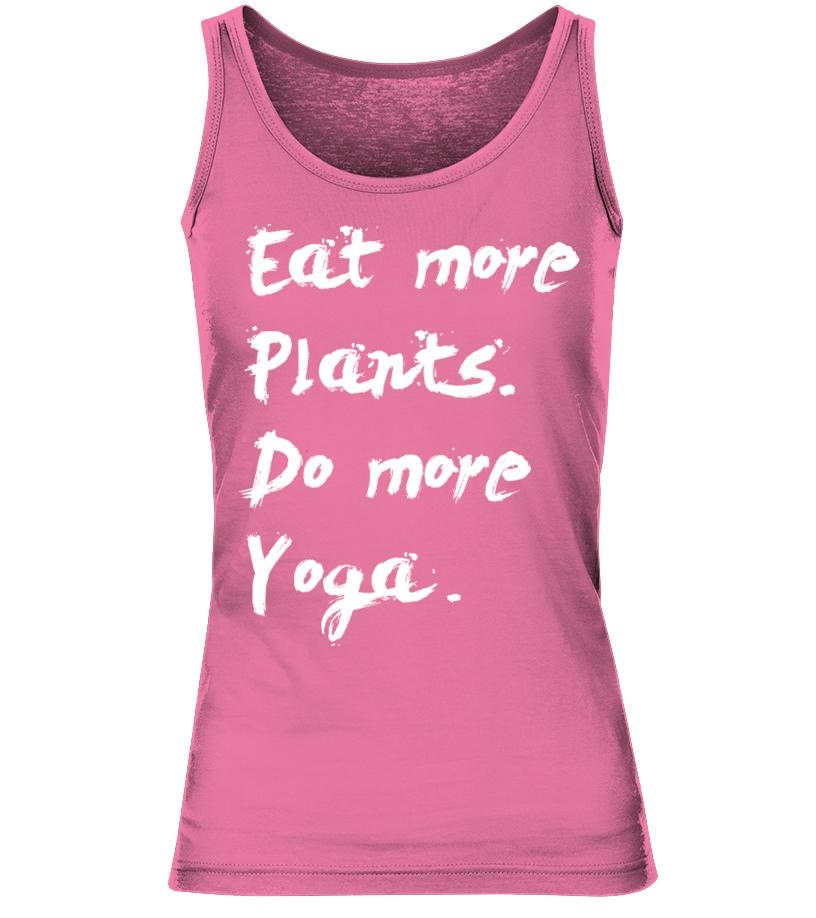 c2119cb7 Eat More Plants Do More Yoga Tank Tops - Tank Top   Teezily