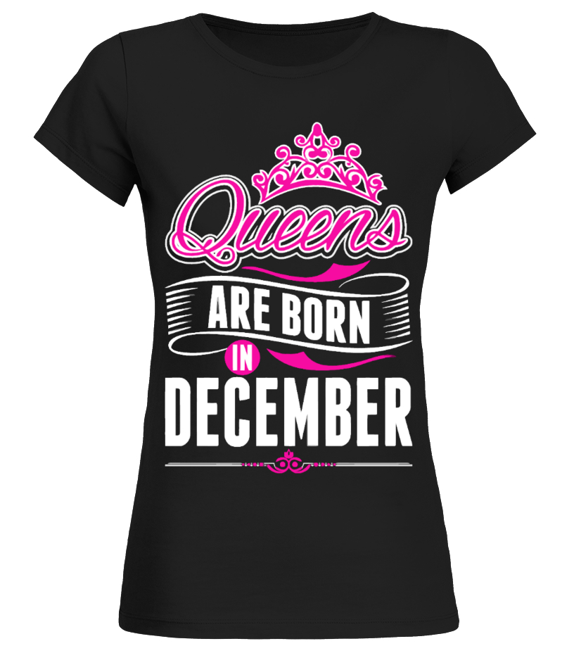 c9ece2c3e Queens Are Born In December Gift Tshirt - T-shirt | Teezily