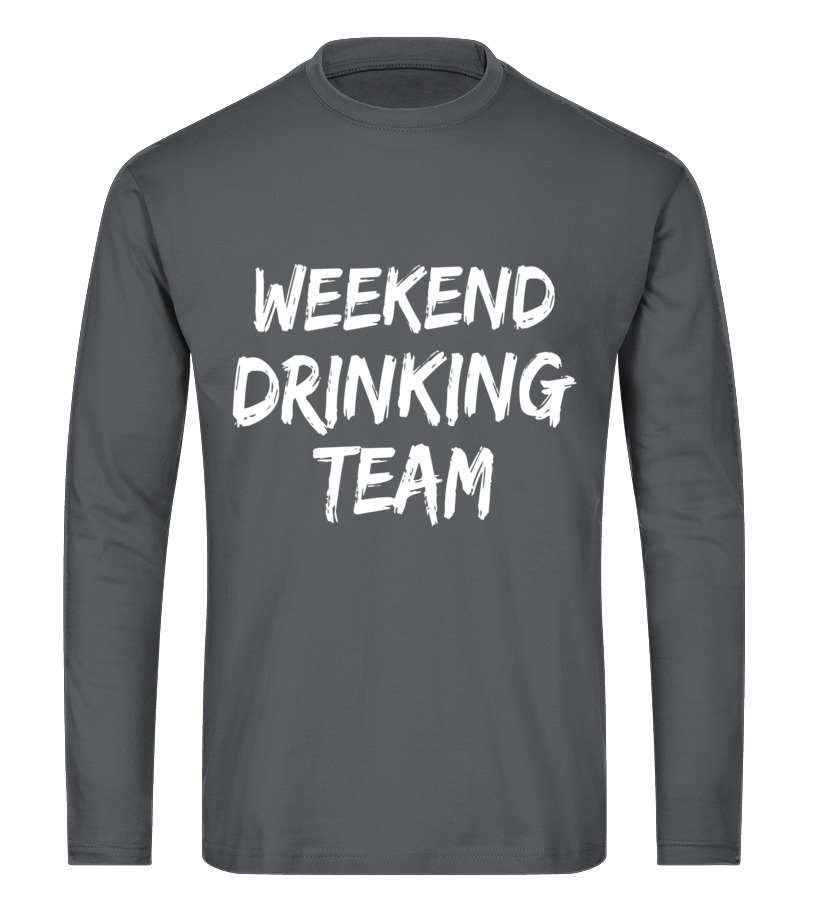 4ccff7a7daa7d8 Weekend Drinking Team dad friends bestfriends funny t-shirt - T ...