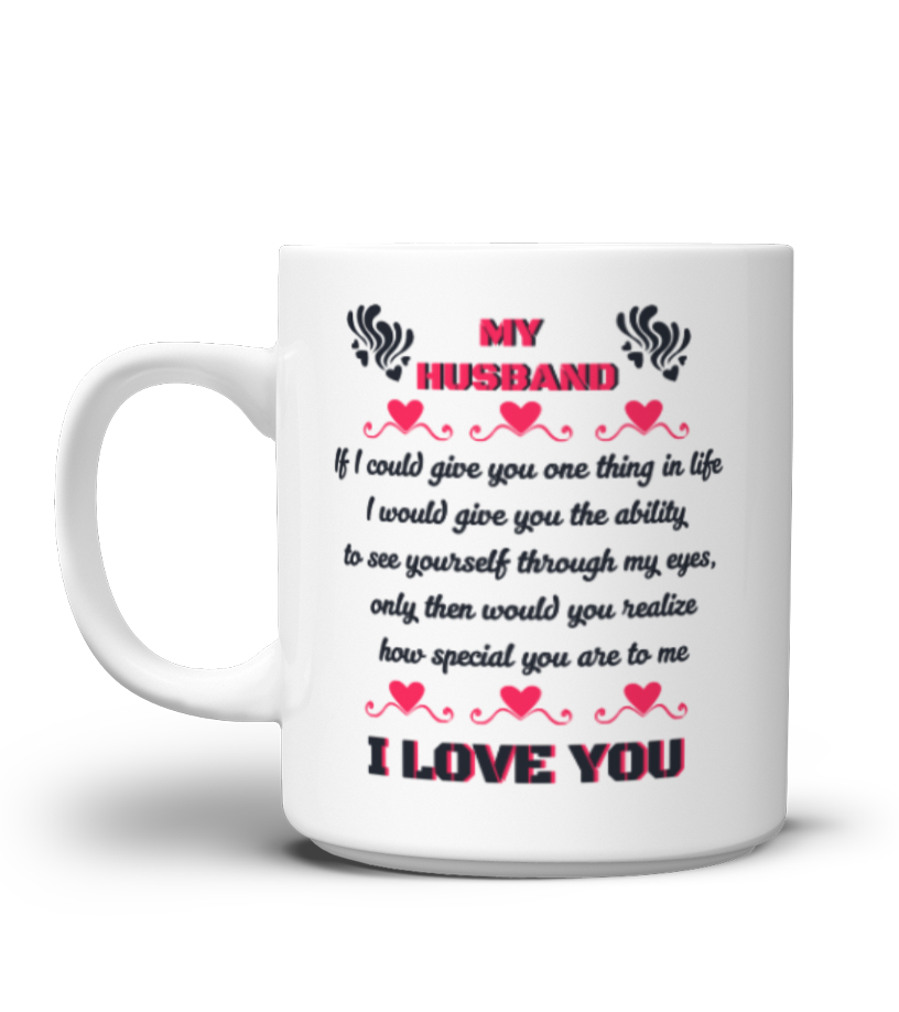 My Husband I Love You Mug Teezily
