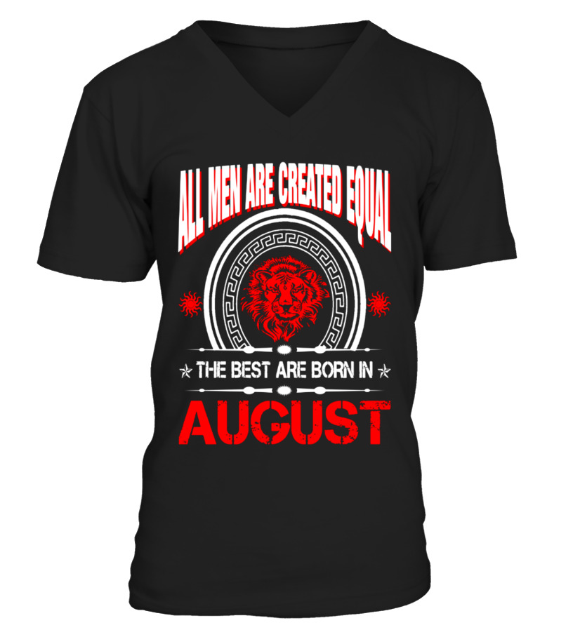 The Best Are Born In August Leo Zodiac T Shirt Birthday Gift