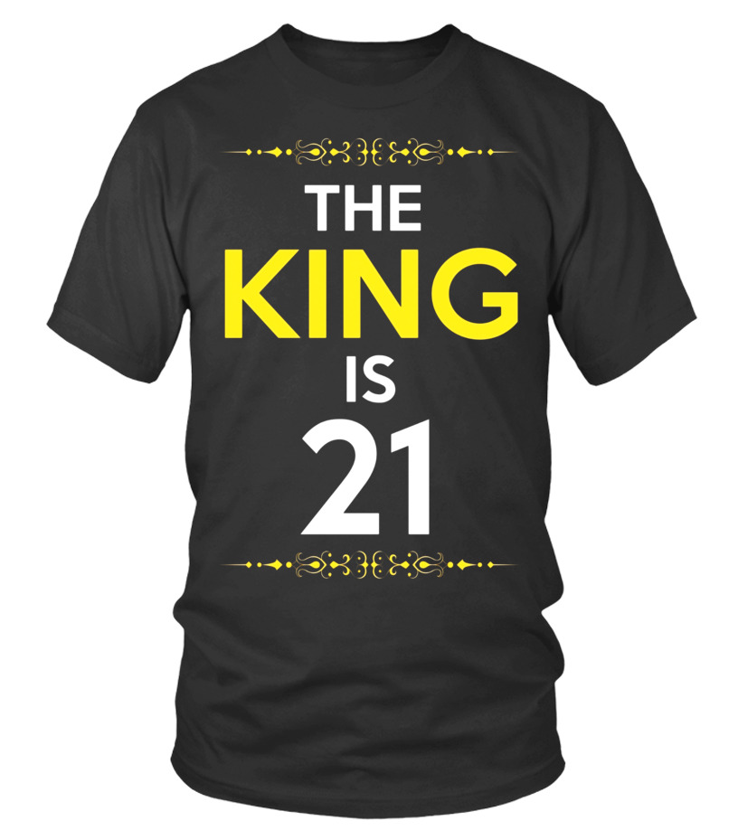 Kings Is 21 Years Old 21st Birthday Gift Ideas For Him Men