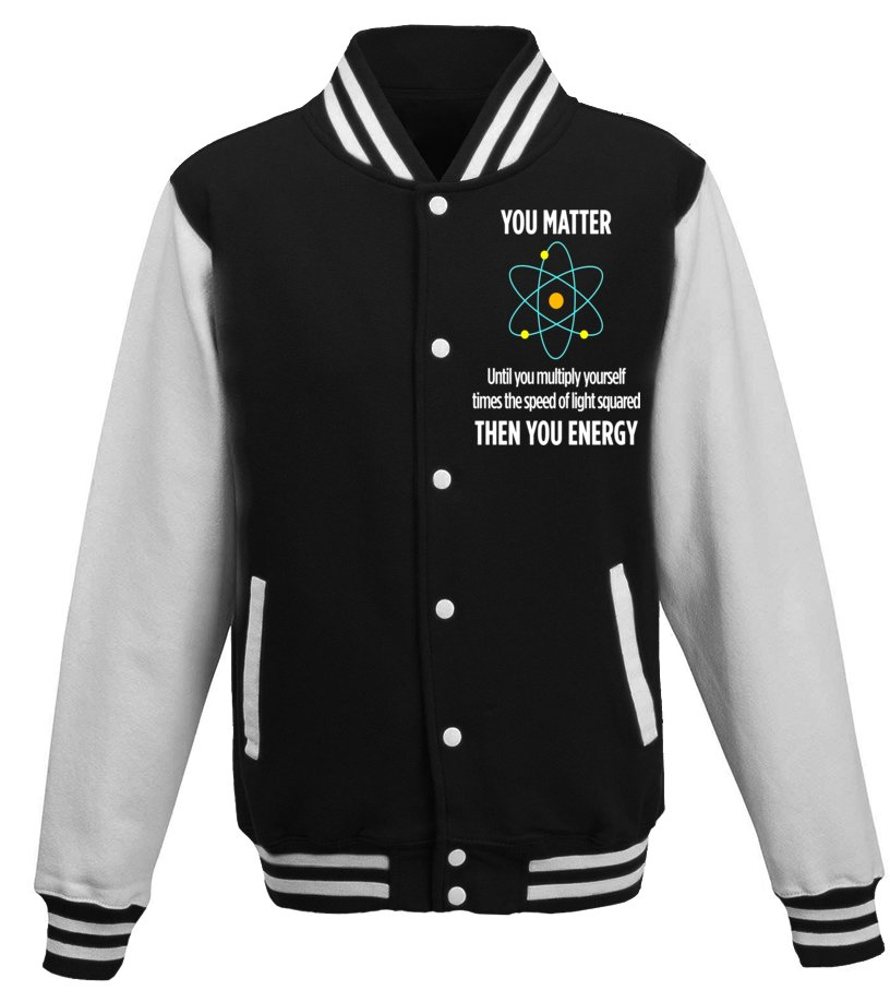 70388b92d You Matter Then You Energy Funny Science Math Physic T Shirt - T ...
