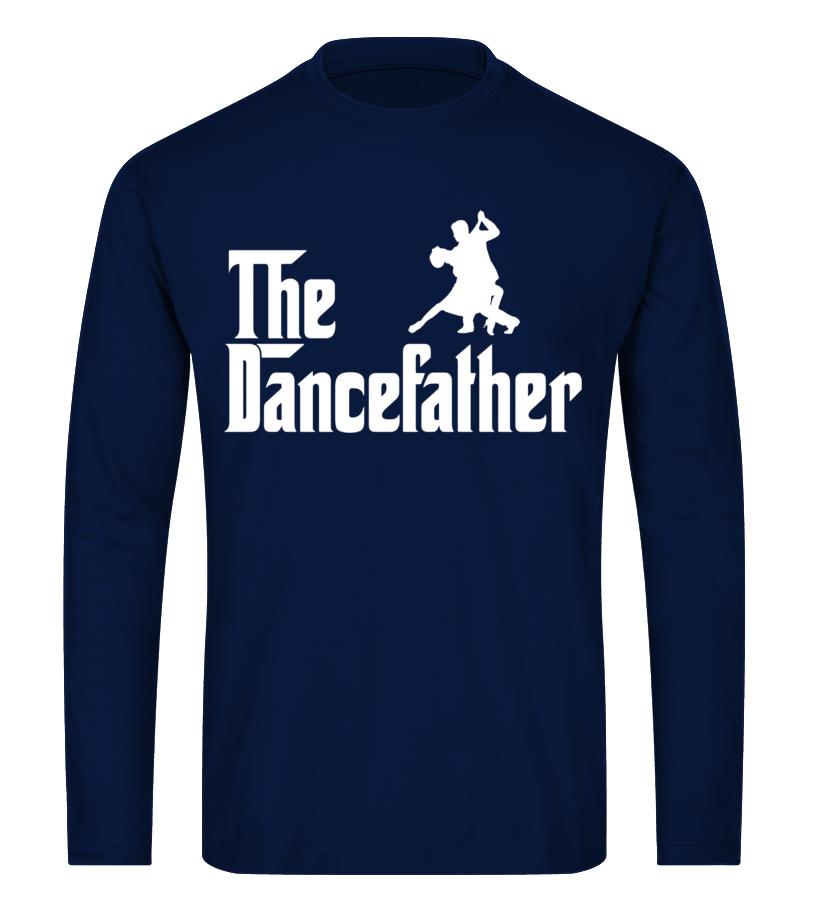 807bc3c021 The Dance Father Funny Dancing Dancer T Shirt Gift - Sweatshirt ...