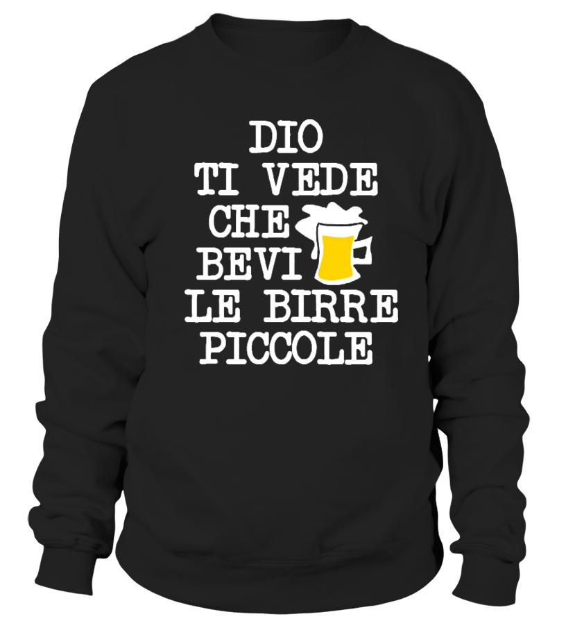 Birra Dio Ti Vede Sweatshirt | Teezily