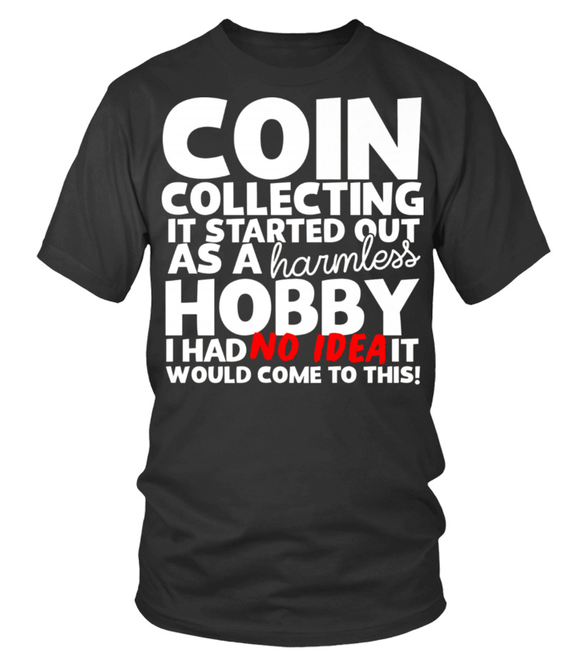 Hobby Coin Collectors Gift T-Shirt