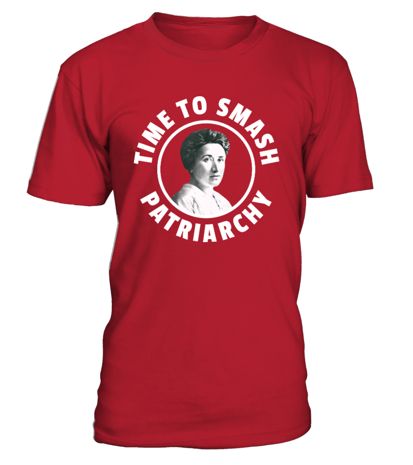 Rosa Luxemburg - Smash Patriarchy   Teezily   Buy, Create   Sell T ... 4e76b02d44
