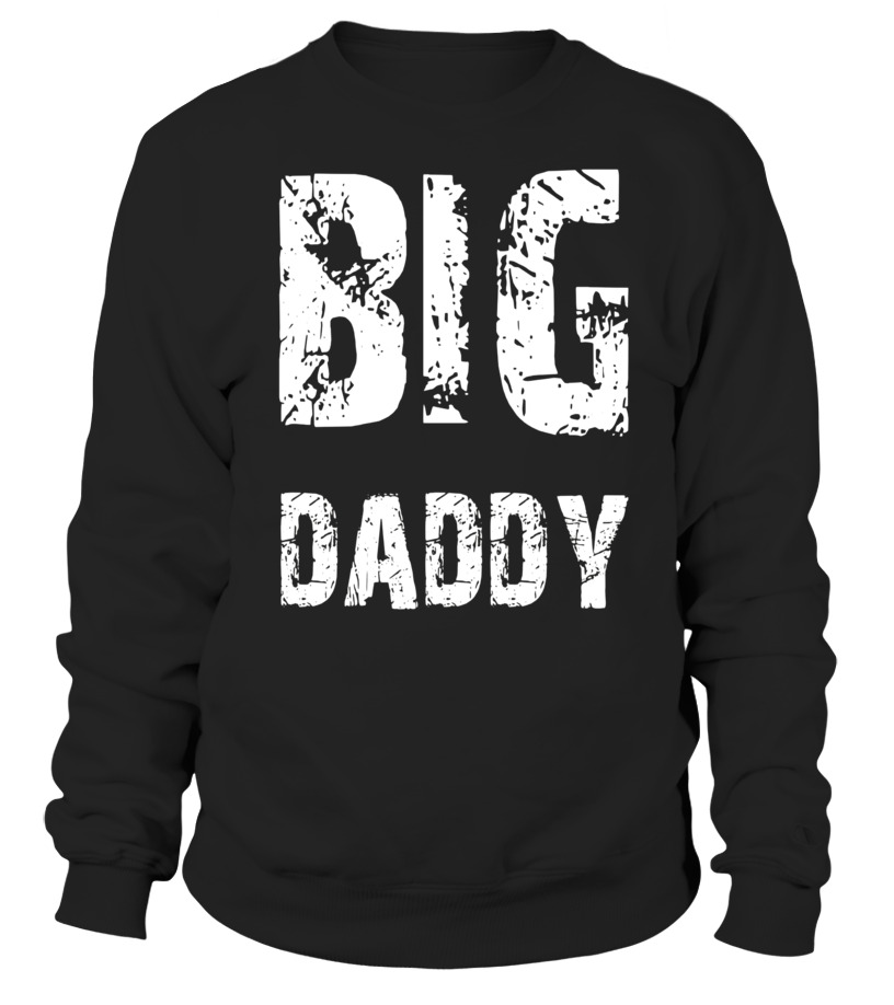 5cea5310 Sweater - Cool gift - Big Love Daddy- Fathers Day 2017 T-Shirt ...