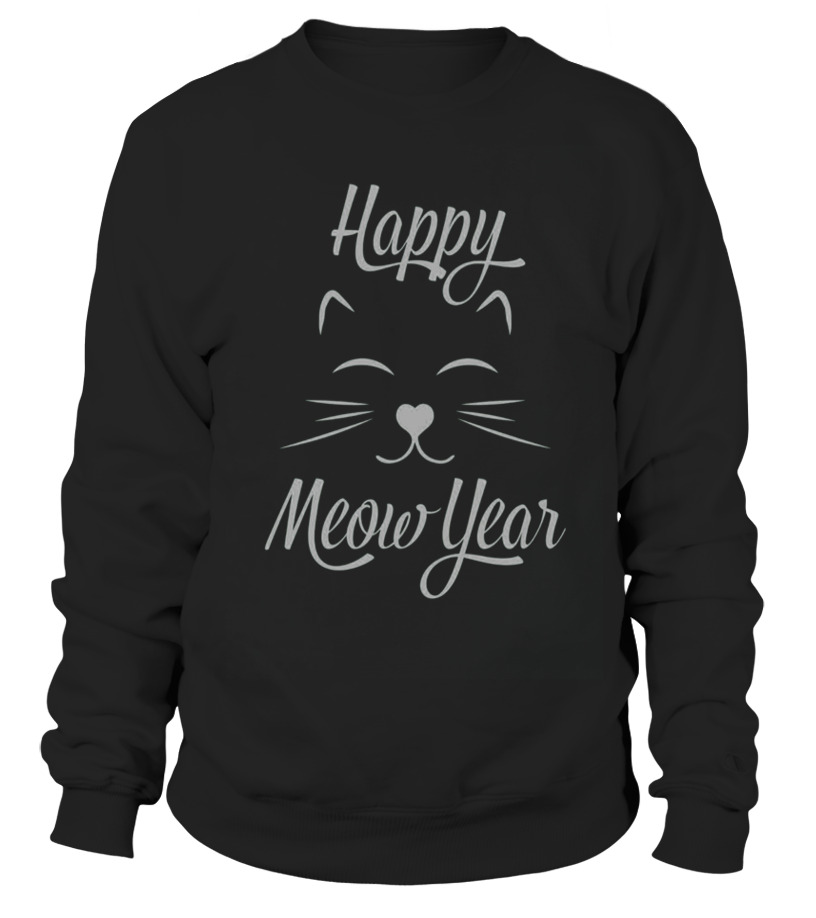 fa3669d7d Happy New Meow Year Funny Cat Dog Hamster Lover T Shirt Gift - Sweatshirt