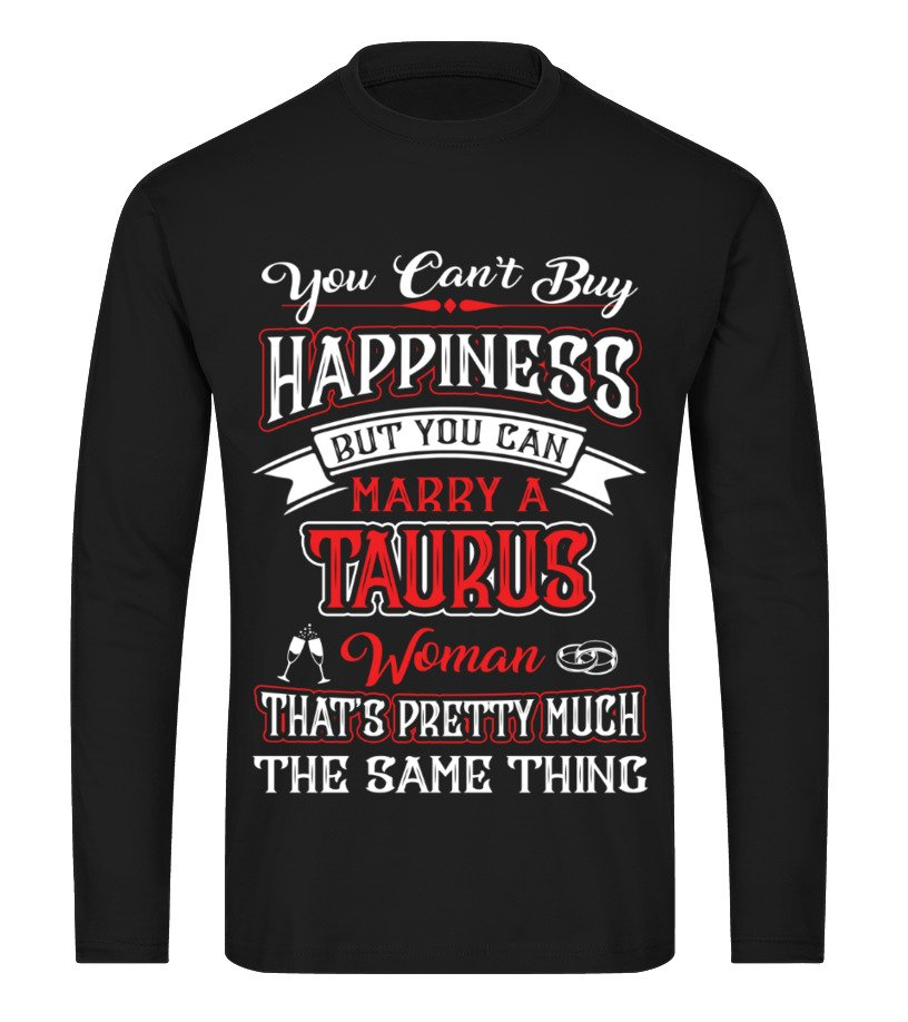 HAPPINESS IS MARRY A TAURUS WOMAN - T-shirt | Teezily