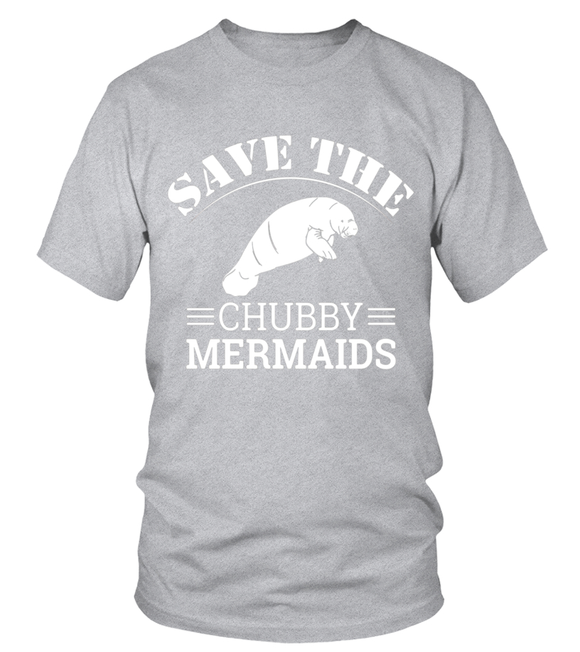 6d03de6f8 Save The Chubby Mermaids Manatees Apparel T-Shirt - T-shirt | Teezily