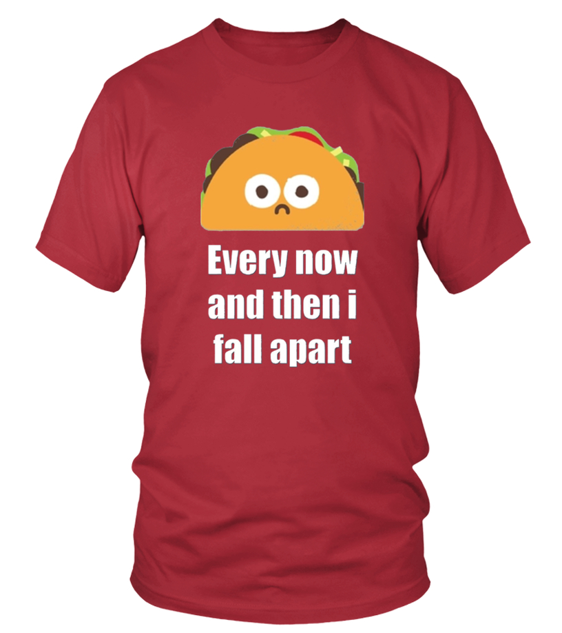 a1bdd9cb9 Every Now And Then I Fall Apart T shirt - T-shirt | Teezily