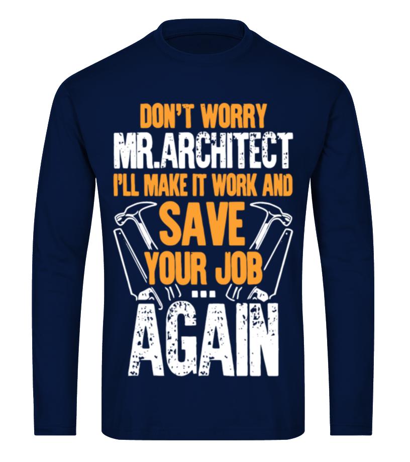 c45c246c Carpenter Don't Worry Mr.Architect T Shirt - T-shirt | Teezily