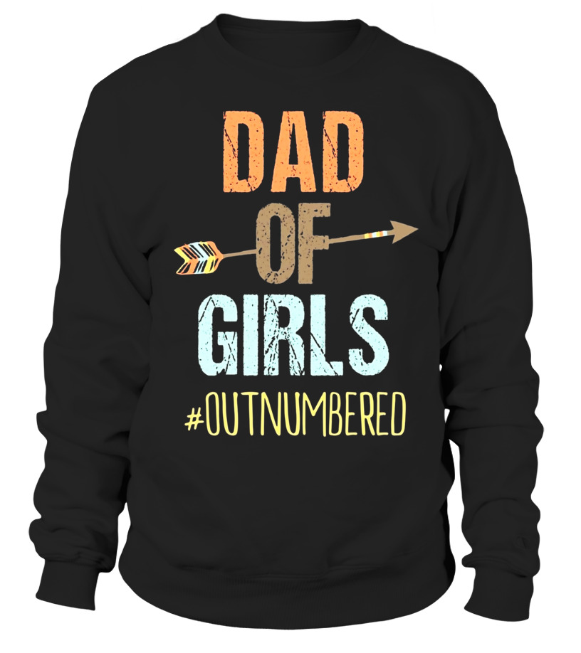 f93e39d2 Sweater - Mens Dad of Girls Shirt Outnumbered Fathers Day Shirt - Limited  Edition