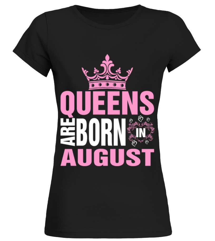 b8331a84a87b4f Queens Are Born In August T shirt birthday gift - T-shirt | Teezily