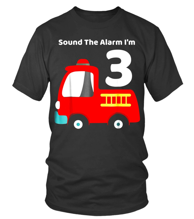 Fire Fighter Truck 3 Year Old Birthday Shirt