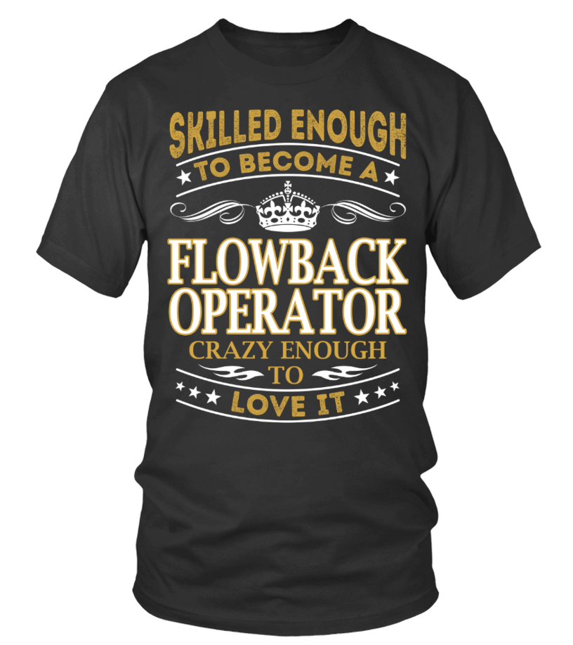 Flowback Operator - Skilled Enough - T-shirt | Teezily