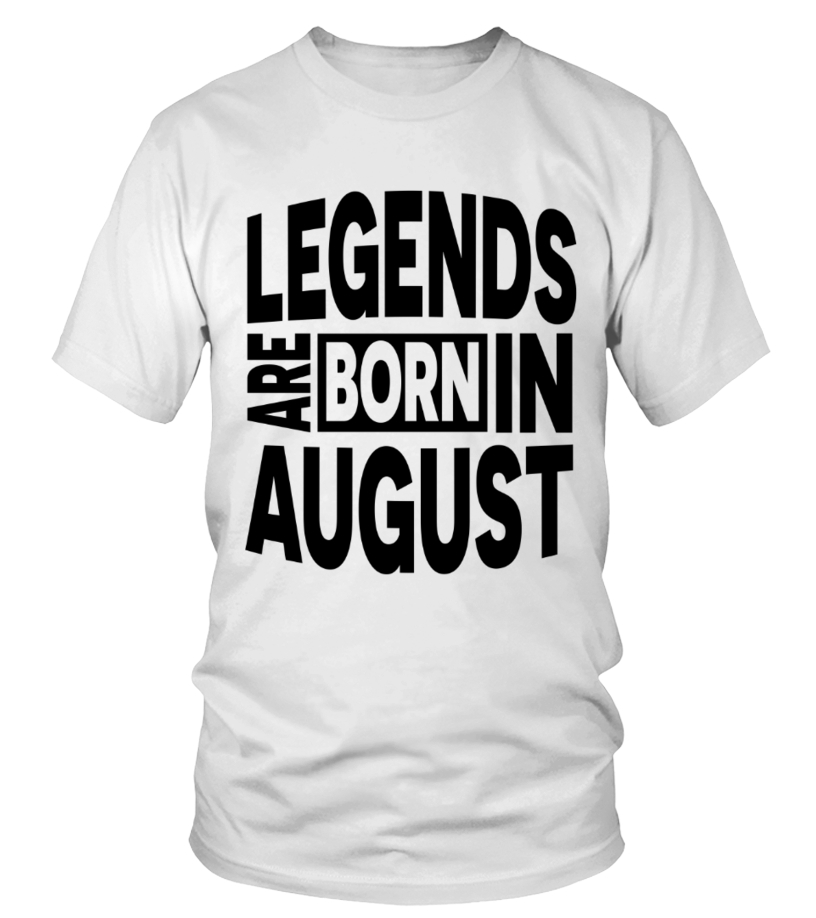 fed5c206 Legends are born in August - T-shirt | Teezily