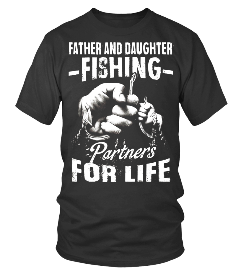 afed2d05 Father And Daughter Fishing Partners For Life, Father's Day - T-shirt