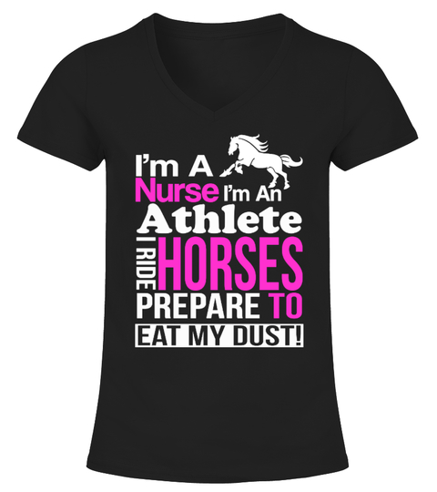 Im A Nurse Horses Eat My Dust T-shirt | Teezily