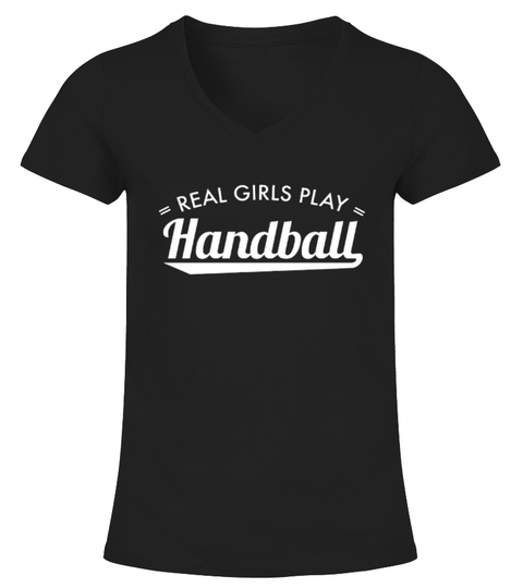 REAL GIRLS PLAY HANDBALL T-shirt | Teezily