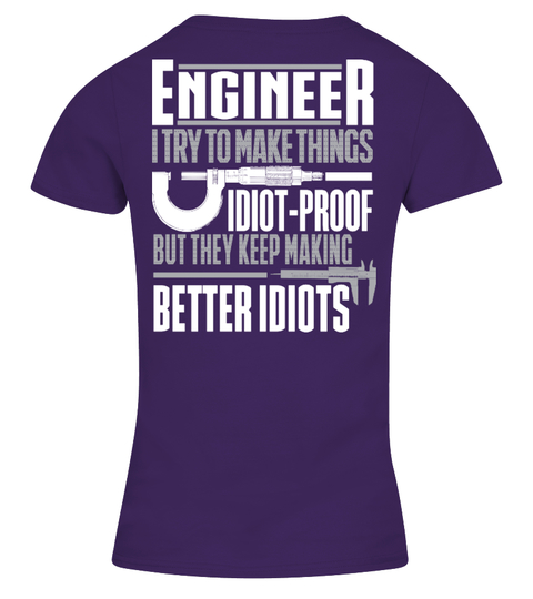 Engineer 'I try to make things idiot proof' T-shirt t-paita | Teezily