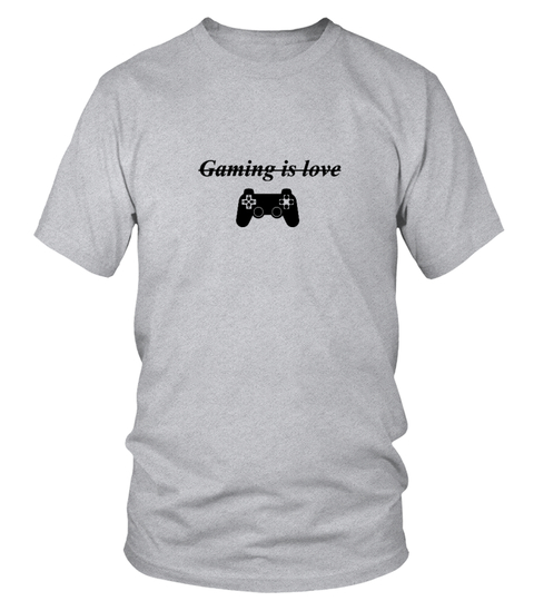 Gaming is love T-shirt | Teezily
