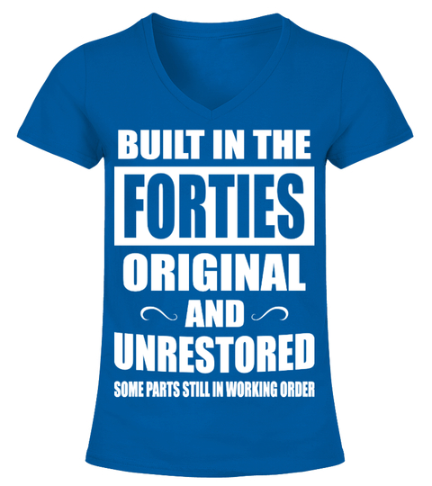Built In The Forties Tshirt Tee Hoodie T-shirt | Teezily