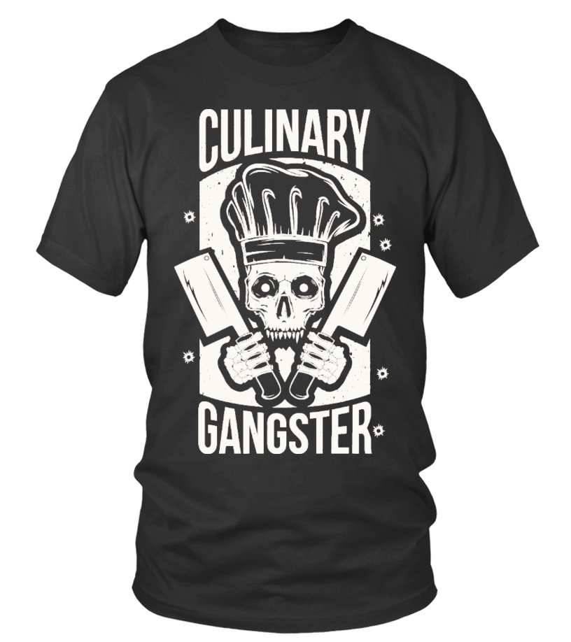 316cfe4d8 Culinary Gangster Shirts - T-shirt   Teezily
