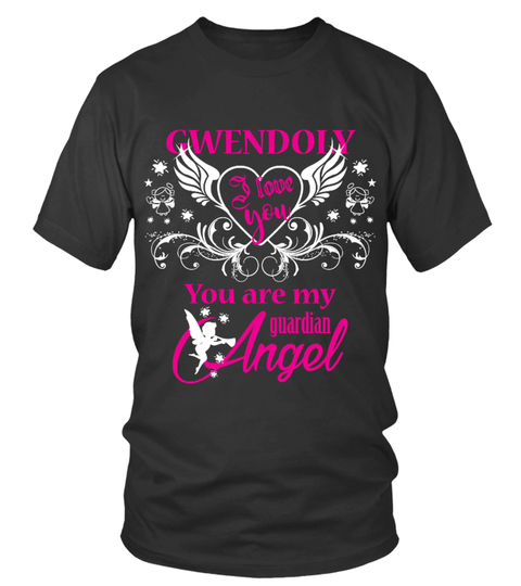 T-shirt GWENDOLY  , You are my guardian angel 92 | Teezily