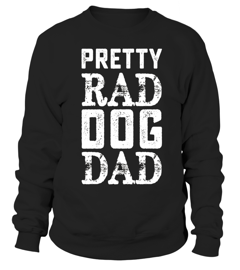 1fc3d150 Sweater - Mens Rad Dog Dad Funny Father's Day Love Family T-shirt - Limited