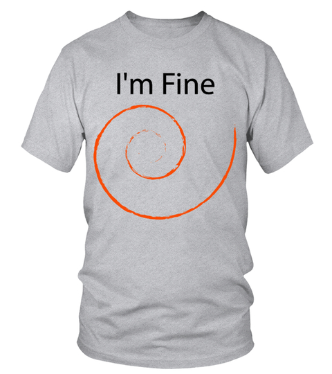 Camiseta I'm Fine Funny Shirts For Men,  Womens | Teezily