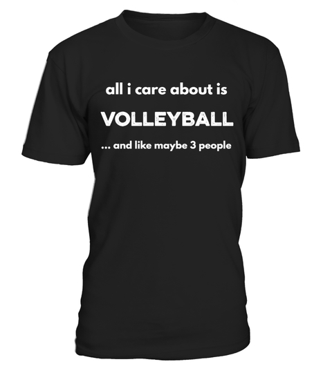all i care about is volleyball T-shirt | Teezily