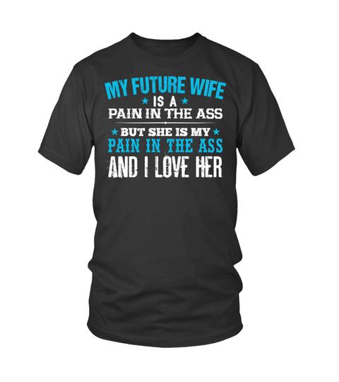 My Future Wife T-shirt | Teezily