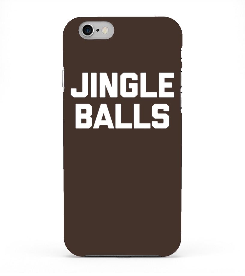 18762cc6a Jingle Balls T-shirt Funny Saying Sarcastic Christmas Humor - iPhone 6 Case
