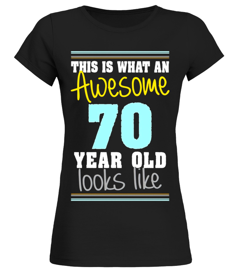 36039c834 70th Birthday gift shirt Awesome 70 year old tshirt - T-shirt | Teezily