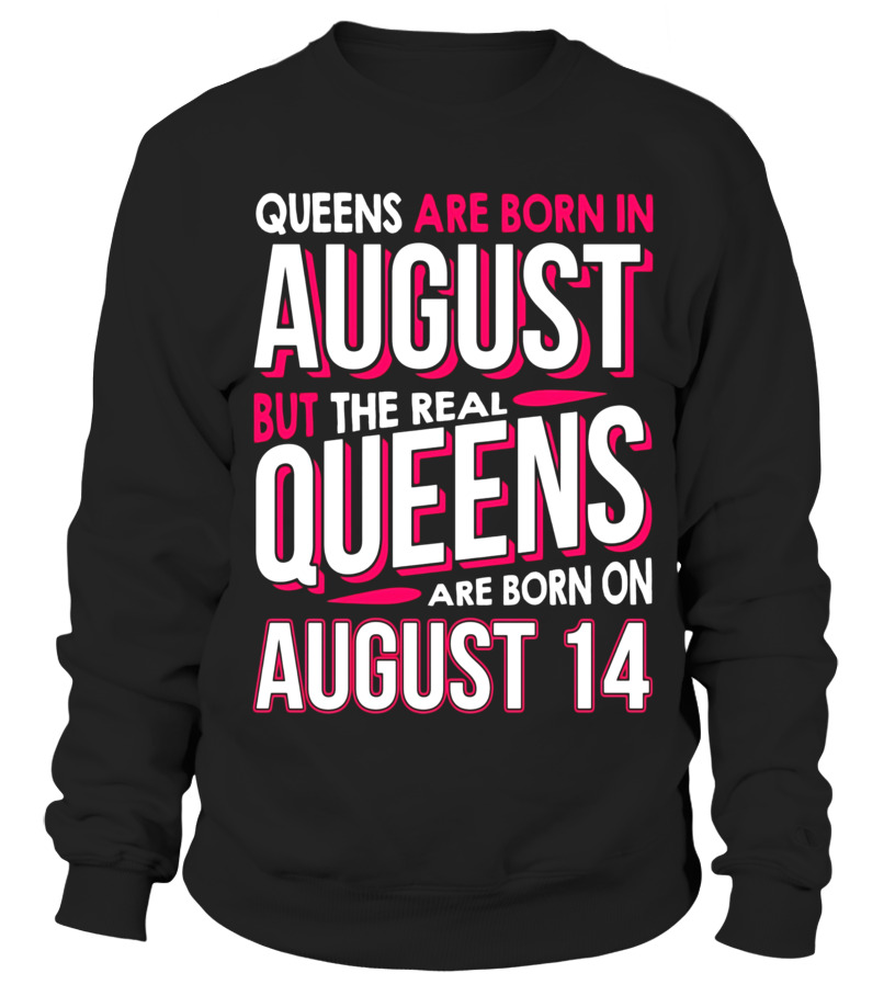 Real Queens Are Born On August 14 T-shirt 14th Birthday Gift