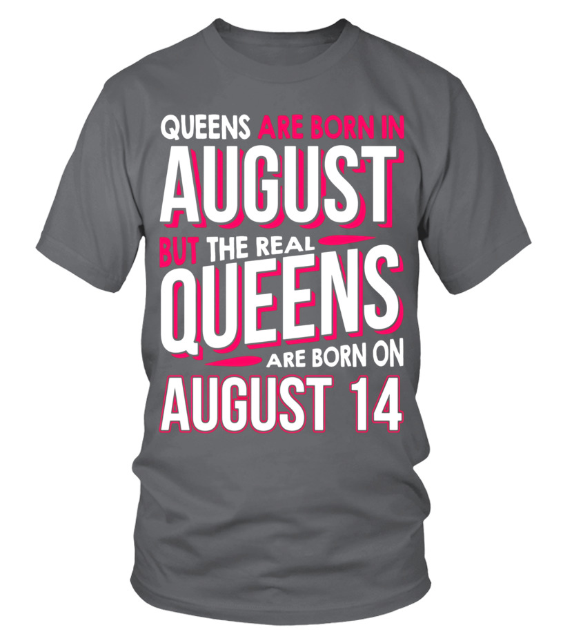 Sweater - Real Queens Are Born On August 14 T-shirt 14th