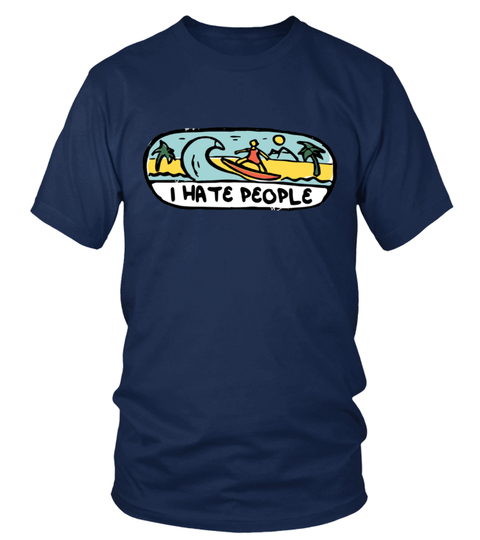 I hate people Surfing T-shirt | Teezily