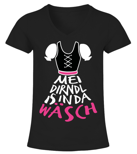Mei Dirndl is in da Wäsch T-Shirt | Teezily