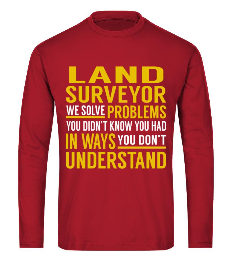 Land Surveyor - Solve Problems - T-shirt | Teezily
